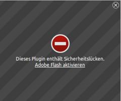 Wegen Sicherheitslücken wird die Anwendung des Flash-Players vom Browser blockiert