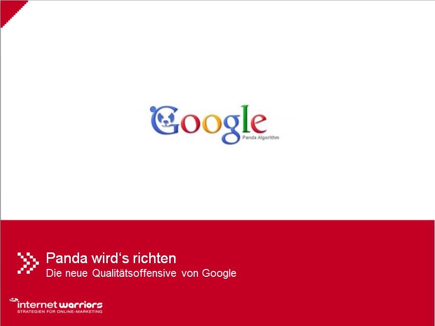 Mit dem Panda-Update passt Google seinen Algorithmus der Rankingkriterien an