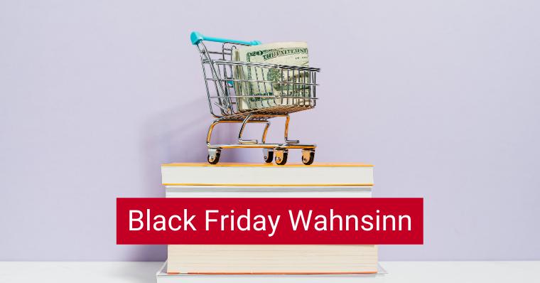 Black Friday Wahnsinn – mit diesen Online Marketing-Tools haben Sie Ihren Onlineshop immer im Blick!