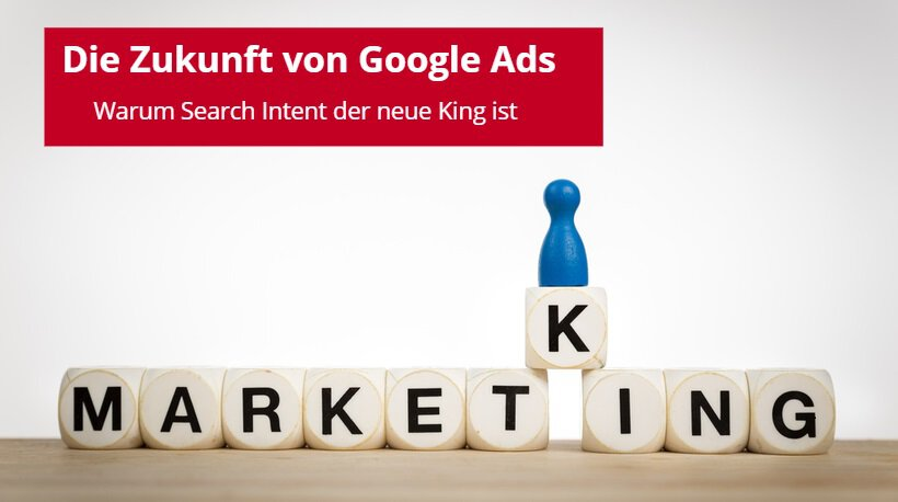 Suchintention & Ads Automatisierung – die Zukunft von Google Ads